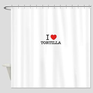 I Love TORTILLA Shower Curtain