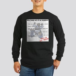 Why jump out of an airplane Long Sleeve T-Shirt