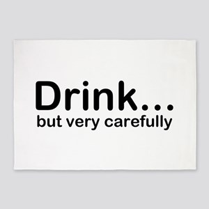 Drink, but very carefully 5'x7'Area Rug