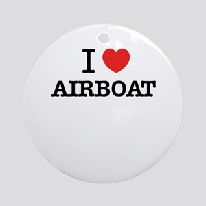 I Love AIRBOAT Round Ornament