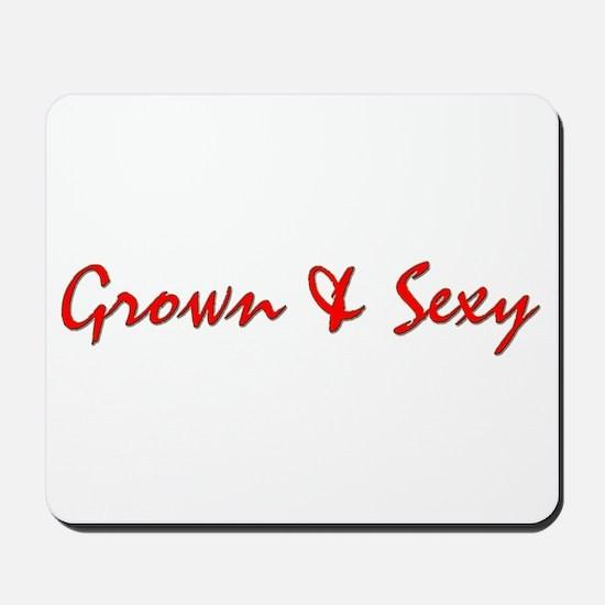 Grown & Sexy Mousepad