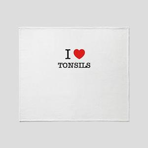 I Love TONSILS Throw Blanket