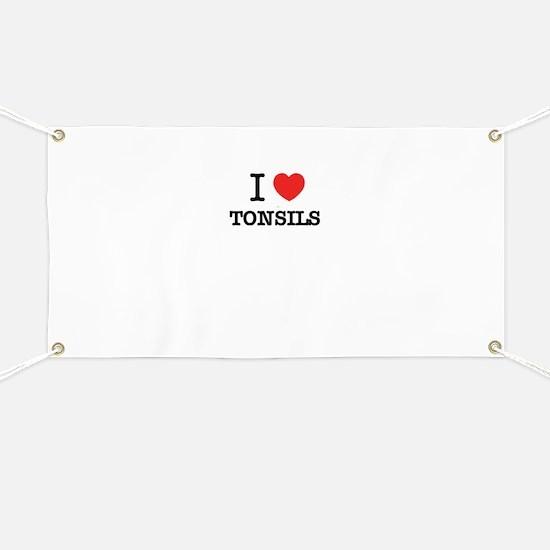 I Love TONSILS Banner