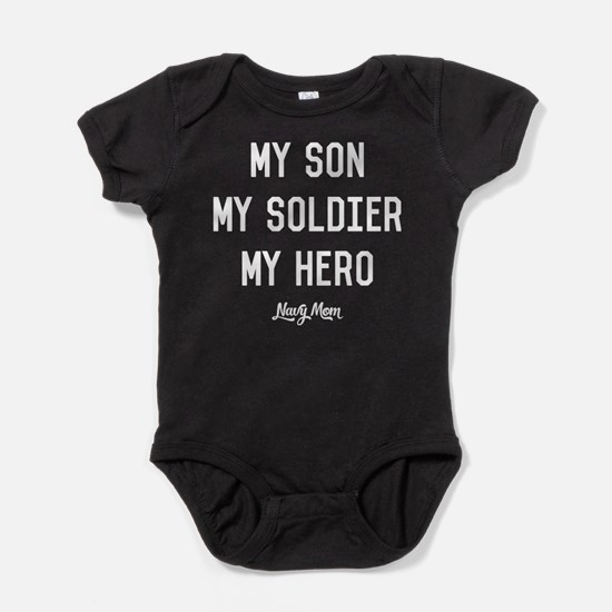 U.S. Navy My Son My Soldier My Hero Baby Bodysuit
