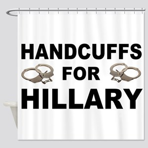 Handcuffs for Hillary! Shower Curtain