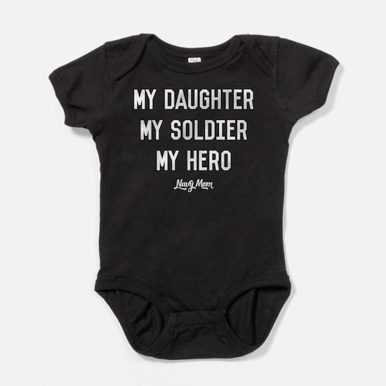 U.S. Navy My Daughter My Soldier My Baby Bodysuit