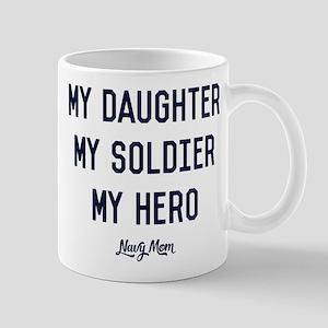 U.S. Navy My Daughter My Soldier 11 oz Ceramic Mug