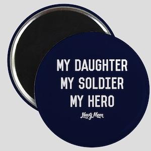 U.S. Navy My Daughter My Soldier My Hero Magnet