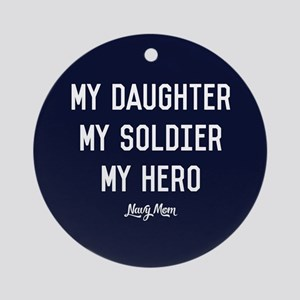 U.S. Navy My Daughter My Soldier My Round Ornament
