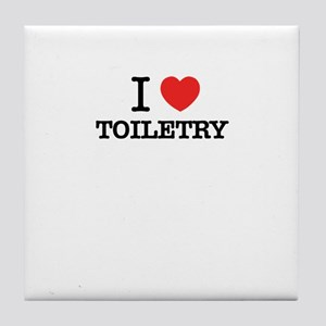 I Love TOILETRY Tile Coaster