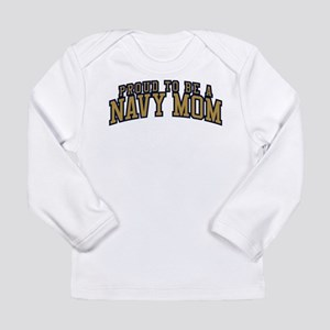 Proud To Be A Navy Mom Long Sleeve Infant T-Shirt