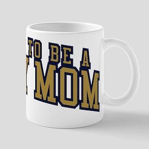 Proud To Be A Navy Mom 11 oz Ceramic Mug