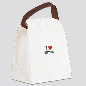 I Love TITTIES Canvas Lunch Bag