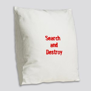 Search and Destroy Burlap Throw Pillow