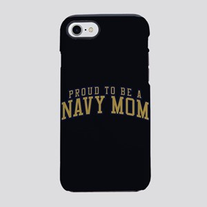 Proud To Be A Navy Mom iPhone 8/7 Tough Case