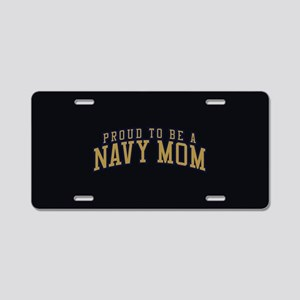Proud To Be A Navy Mom Aluminum License Plate