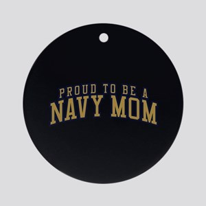 Proud To Be A Navy Mom Round Ornament