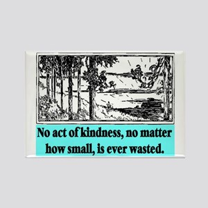 ACT OF KINDNESS.. Rectangle Magnet