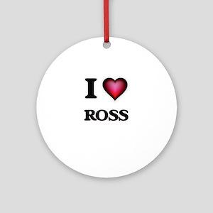 I Love Ross Round Ornament