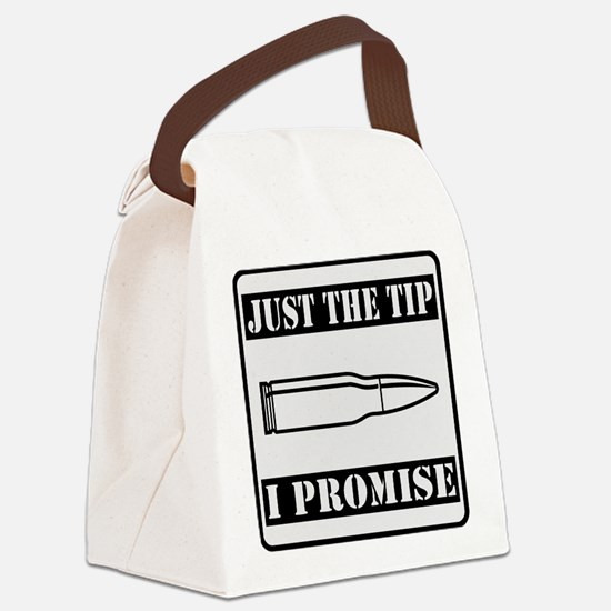 Just The Tip I Promise Canvas Lunch Bag