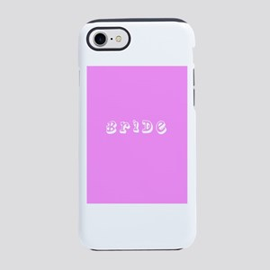 Pink Im the Bride Betrothed iPhone 8/7 Tough Case