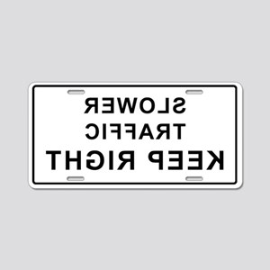 Slower Traffic Keep Right Aluminum License Plate