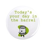Your Day in the Barrel 3.5