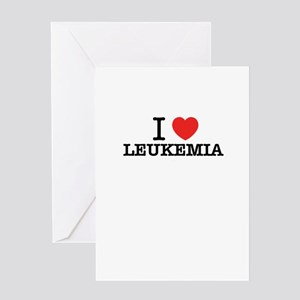 I Love LEUKEMIA Greeting Cards