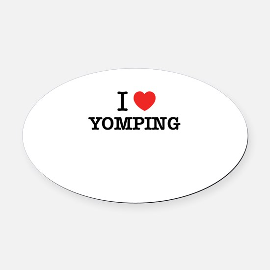 I Love YOMPING Oval Car Magnet