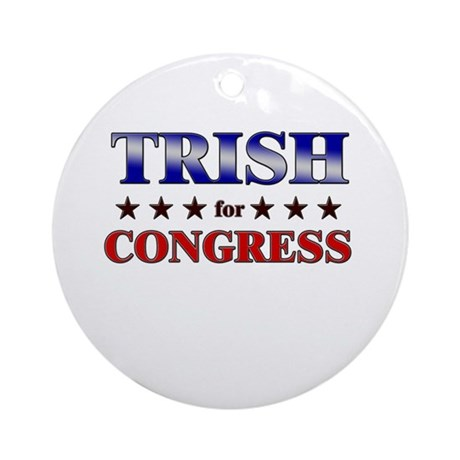 TRISH for congress Ornament (Round)