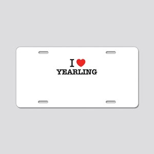 I Love YEARLING Aluminum License Plate