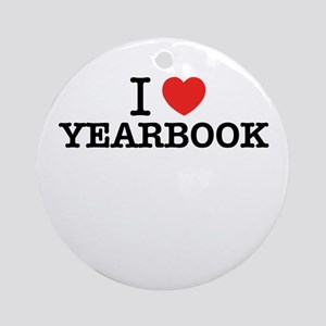 I Love YEARBOOK Round Ornament