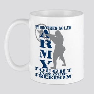Bro-n-Law Fought Freedom - ARMY  Mug