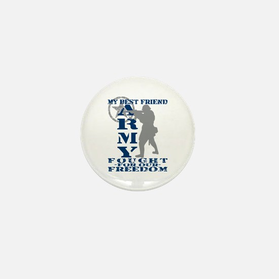 Best Friend Fought Freedom - ARMY Mini Button