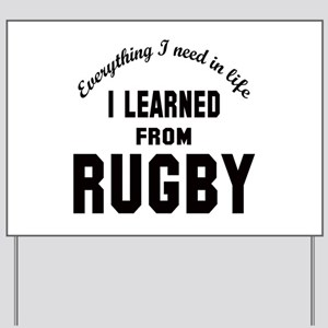 I learned from Rugby Yard Sign