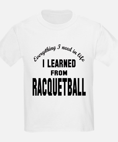 I learned from Racquetball T-Shirt
