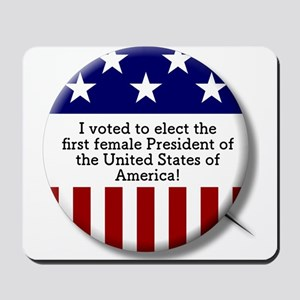 I Voted to Elect 1st Female President of Mousepad