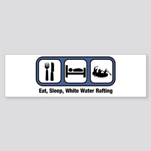 Eat, Sleep, White Water Rafti Bumper Sticker