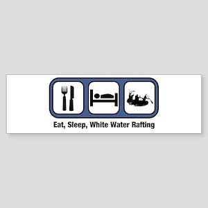 Eat, Sleep, White Water Rafti Bumper Sticker
