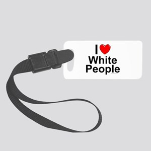 White People Small Luggage Tag