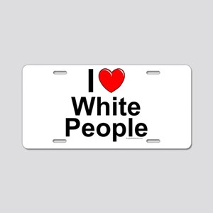 White People Aluminum License Plate