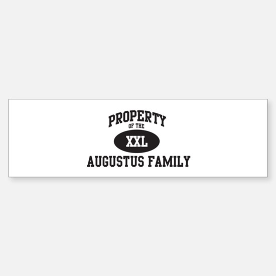Property of Augustus Family Bumper Bumper Bumper Sticker