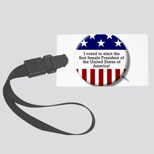 I Voted to Elect 1st Female Pres Large Luggage Tag