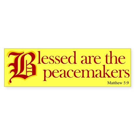 Blessed are the peacemakers Bumper Sticker