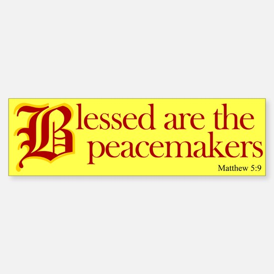 Blessed are the peacemakers Bumper Bumper Bumper Sticker