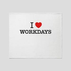 I Love WORKDAYS Throw Blanket