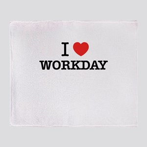 I Love WORKDAY Throw Blanket