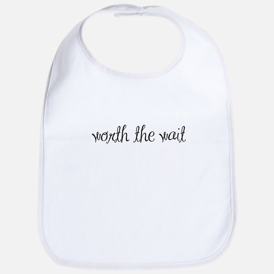 Worth the Wait - IVF baby Bib