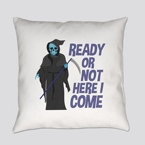 Ready Or Not Everyday Pillow