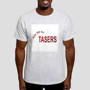 """""""Say no to TASERS""""  Ash Grey T-Shirt"""